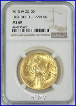 2015 W GOLD $100 HIGH RELIEF AMERICAN LIBERTY 1oz NGC MINT STATE 69 MS 69